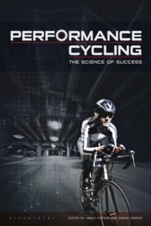 Performance Cycling : The Science of Success, Paperback Book