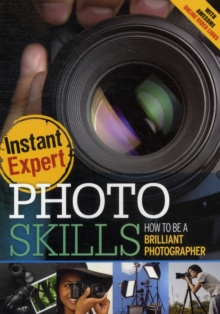 Photo Skills : How to Be a Brilliant Photographer, Paperback Book