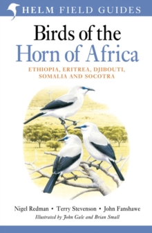 Birds of the Horn of Africa : Ethiopia, Eritrea, Djibouti, Somalia and Socotra, Paperback Book