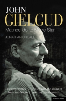 John Gielgud: Matinee Idol to Movie Star, Paperback Book