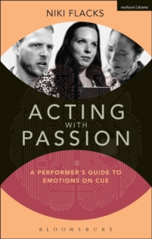 Acting with Passion : A Performer's Guide to Emotions on Cue, Paperback Book