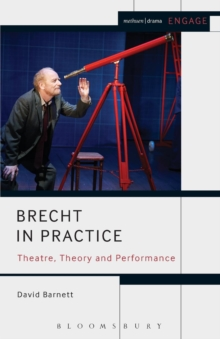 Brecht in Practice : Theatre, Theory and Performance, Paperback Book