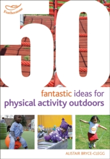 50 Fantastic Ideas for Physical Activities Outdoors, Paperback Book