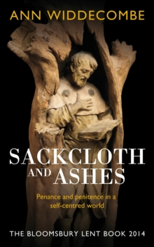 Sackcloth and Ashes : The Bloomsbury Lent Book 2014, Paperback Book