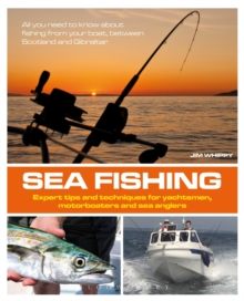 Sea Fishing : Expert Tips and Techniques for Yachtsmen, Motorboaters and Sea Anglers, Paperback Book