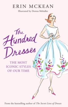The Hundred Dresses : The Most Iconic Styles of Our Time, Hardback Book