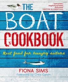 The Boat Cookbook : Real Food for Hungry Sailors, Paperback Book