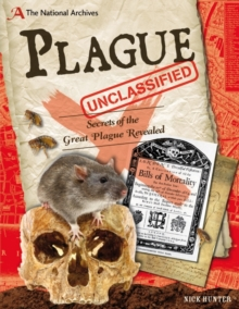 The National Archives: Plague Unclassified : Secrets of the Great Plague Revealed, Hardback Book