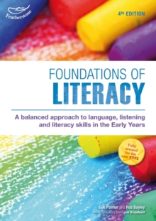 Foundations of Literacy : A Balanced Approach to Language, Listening and Literacy Skills in the Early Years, Paperback Book