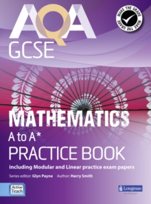 AQA GCSE Mathematics A-A* Practice Book : Including Modular and Linear Practice Exam Papers, Paperback Book