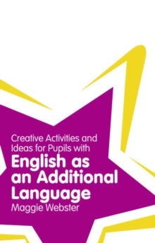 Creative Activities and Ideas for Pupils with English as an Additional Language, Paperback Book