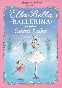 Ella Bella Ballerina and Swan Lake, Paperback Book