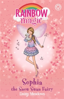 Sophia the Snow Swan Fairy : The Magical Animal Fairies Book 5, Paperback Book