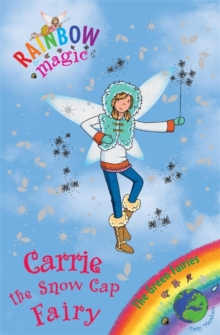 Carrie the Snow Cap Fairy : The Green Fairies Book 7, Paperback Book