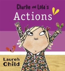Charlie and Lola's Actions : Board Book, Board book Book