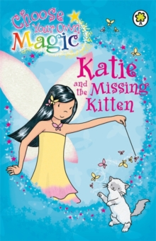 Katie and the Missing Kitten : Choose Your Own Magic, Paperback Book
