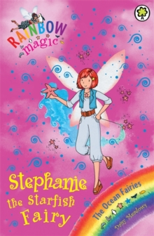 Stephanie the Starfish Fairy : The Ocean Fairies Book 5, Paperback Book