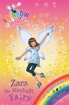 Zara the Starlight Fairy : The Twilight Fairies Book 3, Paperback Book