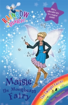 Maisie the Moonbeam Fairy : The Twilight Fairies Book 6, Paperback Book