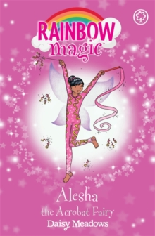 Alesha the Acrobat Fairy : The Showtime Fairies Book 3, Paperback Book