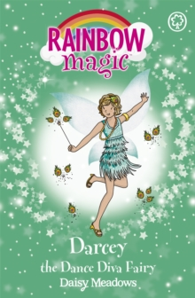 Darcey the Dance Diva Fairy : The Showtime Fairies Book 4, Paperback Book