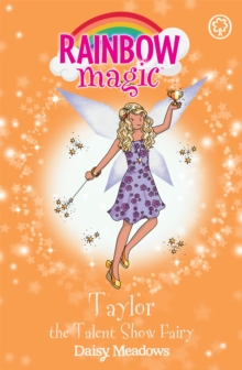 Taylor the Talent Show Fairy : The Showtime Fairies Book 7, Paperback Book
