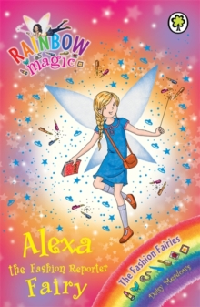Alexa the Fashion Reporter Fairy : The Fashion Fairies Book 4, Paperback Book