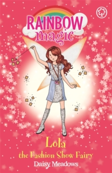 Lola the Fashion Show Fairy : The Fashion Fairies Book 7, Paperback Book