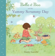 Belle & Boo and the Yummy Scrummy Day, Paperback Book