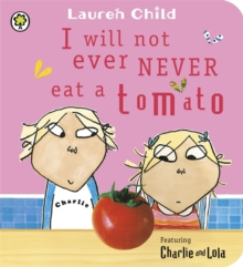 I Will Not Ever Never Eat A Tomato, Board book Book