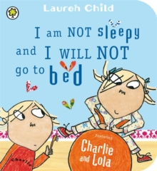 I Am Not Sleepy and I Will Not Go to Bed, Board book Book