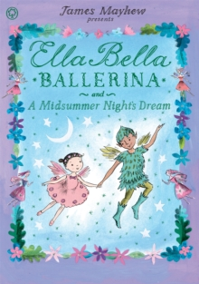 Ella Bella Ballerina and a Midsummer Night's Dream, Paperback Book