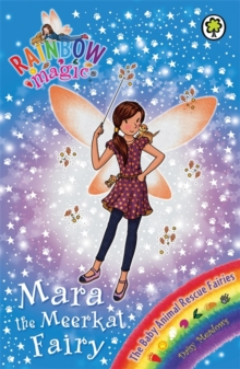 Mara the Meerkat Fairy : The Baby Animal Rescue Fairies Book 3, Paperback Book