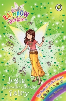 Josie the Jewellery-Making Fairy : The Magical Crafts Fairies Book 4, Paperback Book