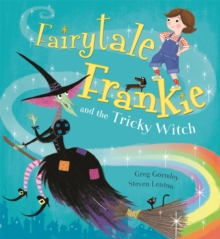 Fairytale Frankie and the Tricky Witch, Paperback Book