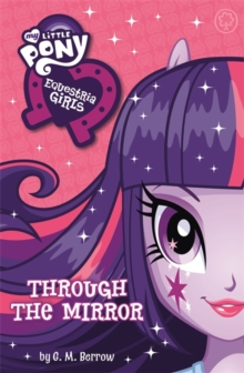 Equestria Girls: Through the Mirror, Paperback Book