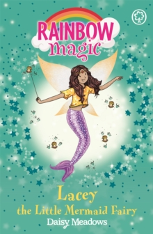 Lacey the Little Mermaid Fairy : The Fairytale Fairies Book 4, Paperback Book