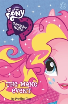 The Equestria Girls: The Mane Event, Paperback Book