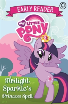 Twilight Sparkle's Princess Spell : Book 1, Paperback Book
