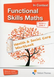 Functional Skills Maths In Context Health & Social Care Workbook Entry 3 - Level 2, Mixed media product Book