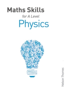Maths Skills for A Level Physics, Paperback Book