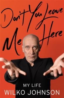 Don't You Leave Me Here : My Life, Hardback Book