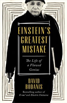 Einstein's Greatest Mistake : The Life of a Flawed Genius, Hardback Book