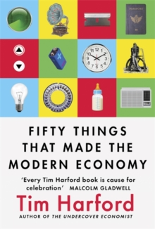 Fifty Things That Made the Modern Economy, Hardback Book