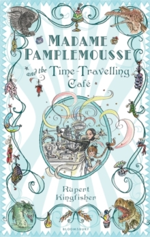Madame Pamplemousse and the Time-Travelling Cafe, Paperback Book