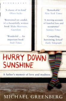 Hurry Down Sunshine : A Father's Memoir of Love and Madness, Paperback Book