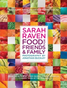 Sarah Raven's Food for Friends and Family, Hardback Book