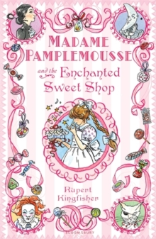 Madame Pamplemousse and the Enchanted Sweet Shop, Paperback Book