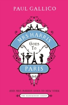 Mrs Harris Goes to Paris : The Adventures of Mrs Harris AND Mrs Harris Goes to New York, Paperback Book