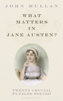 What Matters in Jane Austen? : Twenty Crucial Puzzles Solved, Hardback Book